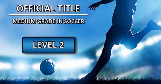 Copertura del corsoTitolo ufficiale di grado medio in Soccer Level 2