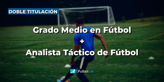 Portada del curso Título Oficial de Grado Medio en Fútbol + Analista Táctico de Fútbol